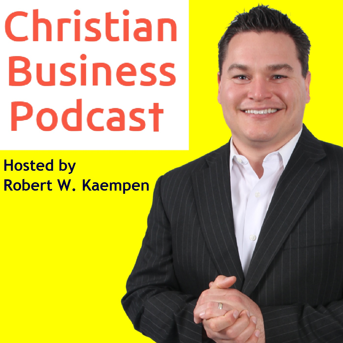 Christian Business Podcast with Robert W. Kaempen
